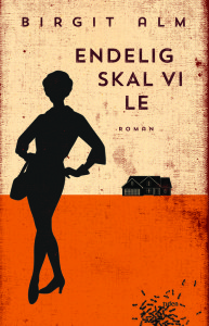 Endelig skal vi le - roman av Birgit Alm